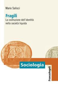 Fragili. La costruzione dell'identità nella società liquida