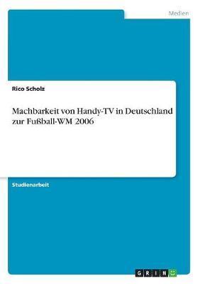 Machbarkeit von Handy-TV in Deutschland zur Fußball-WM 2006