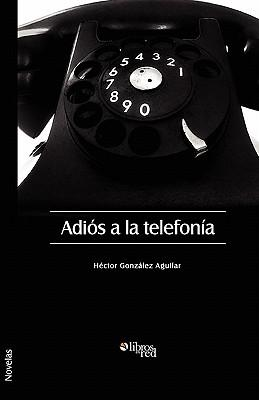 Adios a la Telefonia