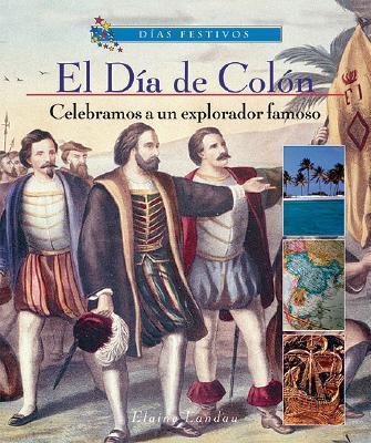 El Dia de Colon-Celebramos A Un Explorado Famoso/Columbus Day-Celebrating A Famous Explorer