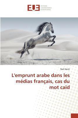 L'Emprunt Arabe Dans les Medias Français, Cas du Mot Caid