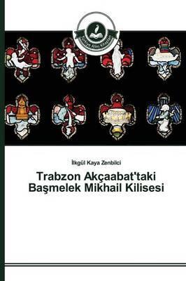Trabzon Akçaabat'taki Başmelek Mikhail Kilisesi