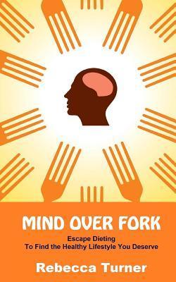 Mind Over Fork