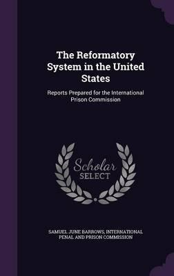 The Reformatory Syst...