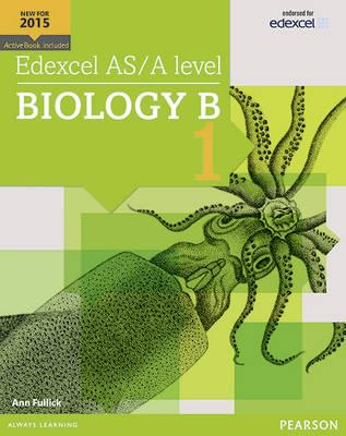 Edexcel AS/A level Biology B Student Book 1 + ActiveBook