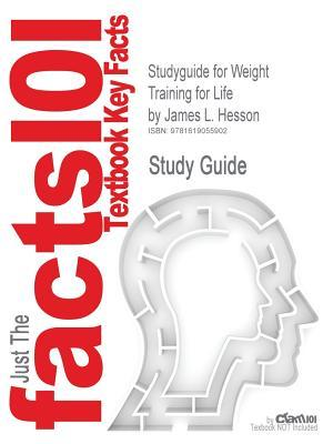 Studyguide for Weight Training for Life by Hesson, James L., ISBN 9780495559092