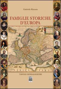 Famiglie storiche d'Europa. Tavole genealogiche