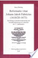 Reformatio Vitae - Johann Jakob Fabricius