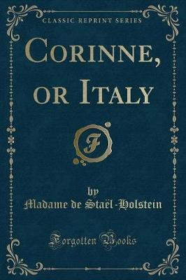 Corinne, or Italy (Classic Reprint)