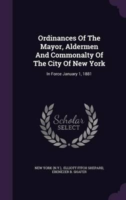 Ordinances of the Mayor, Aldermen and Commonalty of the City of New York