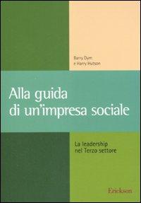 Alla guida di un'impresa sociale. La leadership nel terzo settore