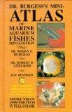 Dr. Burgess's Mini-Atlas of Marine Aquarium Fishes