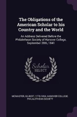 The Obligations of the American Scholar to His Country and the World