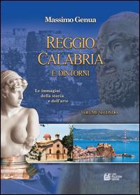 Reggio Calabria e dintorni. Le immagini della storia e dell'arte