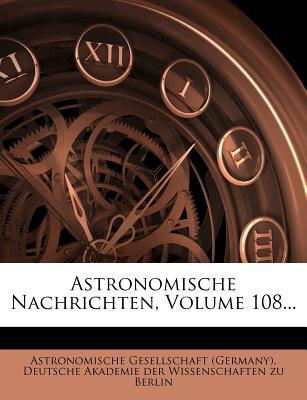 Astronomische Nachrichten, Volume 108...