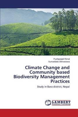 Climate Change and Community based Biodiversity Management Practices