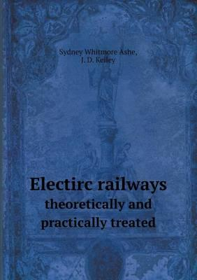 Electirc Railways Theoretically and Practically Treated