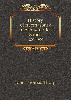 History of Freemasonry in Ashby-de-La-Zouch 1809-1909