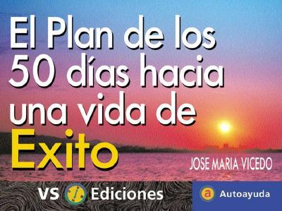 El Plan De Los 50 Dias Hacia Una Vida De Exito / 50 Days to a Successful Life
