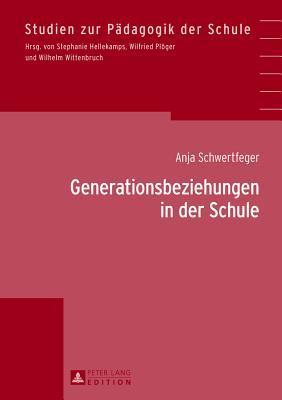 Generationsbeziehungen in Der Schule