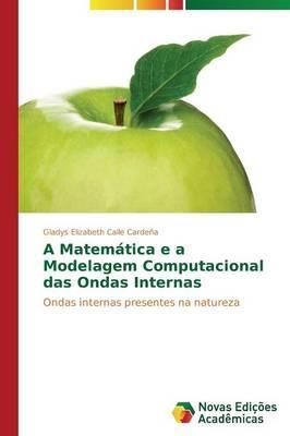 A Matemática e a Modelagem Computacional das Ondas Internas