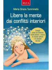 Libera la mente dai conflitti interiori