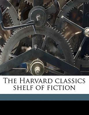 The Harvard Classics Shelf of Fiction