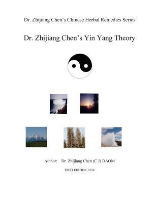 Dr. Zhijiang Chen's Yin Yang Theory