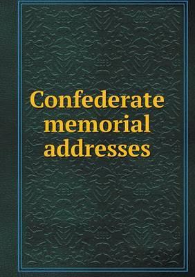 Confederate Memorial Addresses