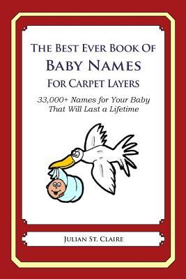 The Best Ever Book of Baby Names for Carpet Layers