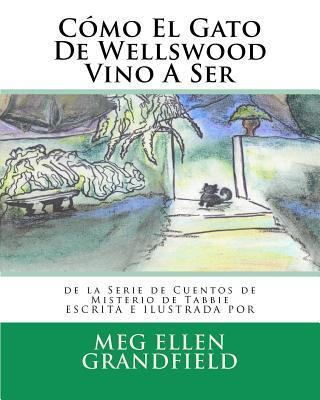 Cómo El Gato De Wellswood Vino A Ser / How the Cat Came To Be Wellswood