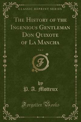 The History of the Ingenious Gentleman Don Quixote of La Mancha, Vol. 2 (Classic Reprint)