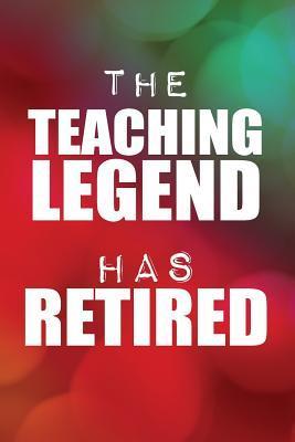 The Teaching Legend Has Retired Journal