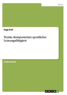 Tennis. Komponenten Sportlicher Leistungsfahigkeit