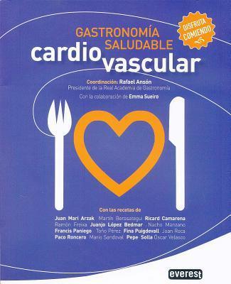 Gastronomía saludable cardiovascular/ Heart Healthy Gourmet Recipes