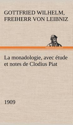 La Monadologie 1909 avec Etude et Notes de Clodius Piat