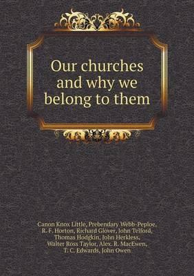 Our Churches and Why We Belong to Them