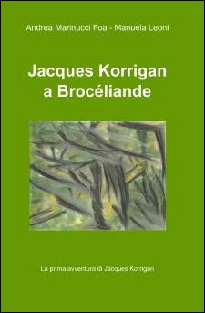Jacques Korrigan a Brocéliande