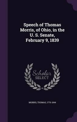Speech of Thomas Morris, of Ohio, in the U. S. Senate, February 9, 1839
