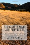The Desert of Wheat (Large Print Edition)