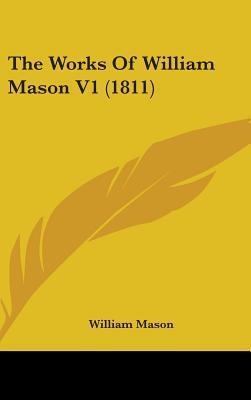The Works of William Mason V1 (1811)