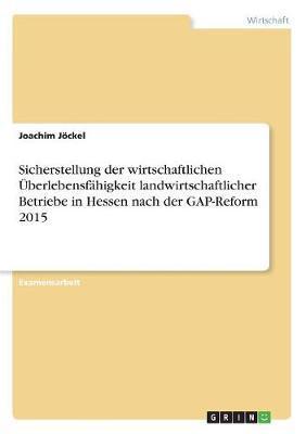 Sicherstellung der wirtschaftlichen Überlebensfähigkeit landwirtschaftlicher Betriebe in Hessen nach der GAP-Reform 2015