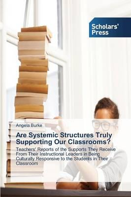 Are Systemic Structures Truly Supporting Our Classrooms?