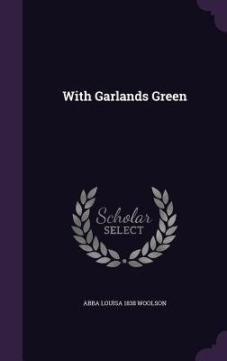 With Garlands Green