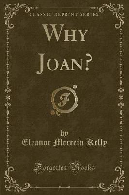 Why Joan? (Classic Reprint)
