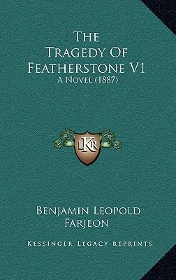 The Tragedy of Featherstone V1