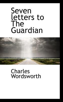 Seven Letters to the Guardian