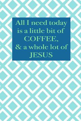 All I need today is ...