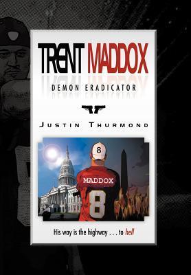 Trent Maddox - Demon Eradicator