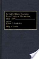 Soviet Military Doctrine from Lenin to Gorbachev, 1915-1991